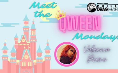 Meet The Qween Monday – Valencia Prime